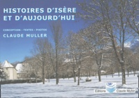 Claude Muller - Histoires d'Isère et d'aujourd'hui.
