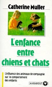 Claude Muller - L'enfance entre chiens et chats - L'influence des animaux de compagnie sur le comportement des enfants.
