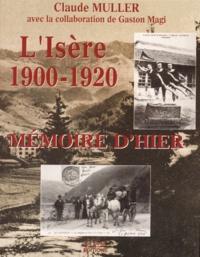 Claude Muller - L'Isère 1900-1920 - Mémoire d'hier.