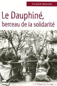 Claude Muller - Le Dauphiné berceau de la solidarité.
