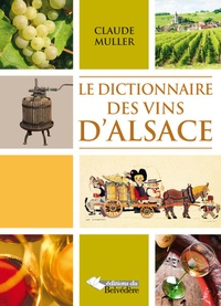 Claude Muller - Le dictionnaire des vins d'Alsace.