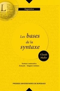 Les bases de la syntaxe- Syntaxe contrastive, français-langues voisines - Claude Muller |