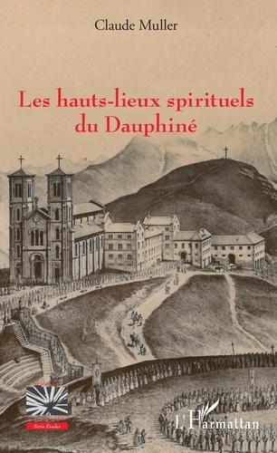 Les hauts-lieux spirituels du Dauphiné