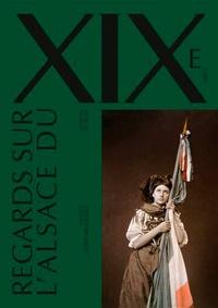 Claude Muller - Regards sur l'Alsace du XIXe siècle.
