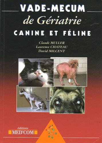 Claude Muller et Laurence Escoffier - Vade-Mecum de Gériatrie canine et féline.