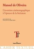 Claude Murcia et Régis Salado - Manoel de Oliveira - L'invention cinématographique à l'épreuve de la littérature.