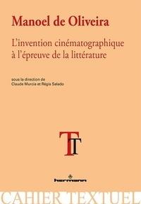 Histoiresdenlire.be Manoel de Oliveira - L'invention cinématographique à l'épreuve de la littérature Image