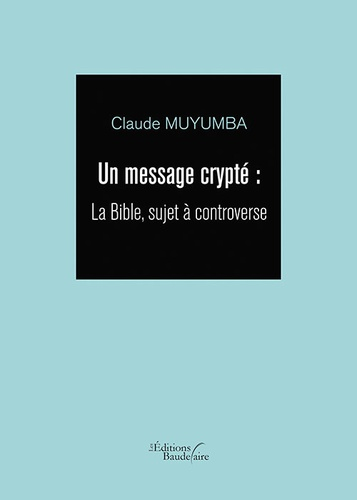 Un message crypté. La Bible, sujet à controverse
