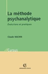 Claude Nachin - La méthode psychanalytique - Évolutions et pratiques.