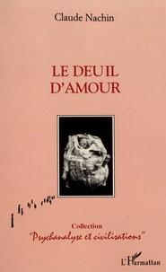 Claude Nachin - Le deuil d'amour.