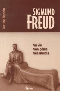 Sigmund Freud - Sa vie, son génie, ses limites.pdf