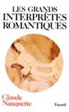 Claude Nanquette - Les Grands interprètes romantiques.