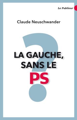 La Gauche sans le PS ?