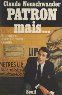 Claude Neuschwander et Bernard Guetta - Patron, mais....