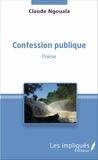 Claude Ngouala - Confession publique.