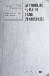 Claude Nicolet - La Fiabilité humaine dans l'entreprise.