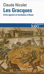 Claude Nicolet - Les Gracques - Crise agraire et révolution à Rome.