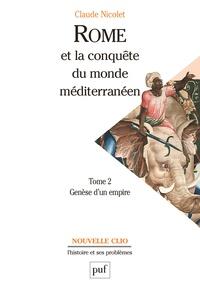 Claude Nicolet - Rome et la conquête du monde méditerranéen (264-27 av. J.-C.) - Tome 2, Genèse d'un empire.