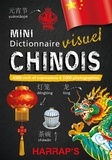Claude Nimmo et Yiyao Wang - Mini dictionnaire visuel chinois - 4000 mots et expressions & 2000 photographies.