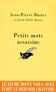 Claude-Noëlle Bonnet et Jean-Pierre Huster - Petits mots assassins.