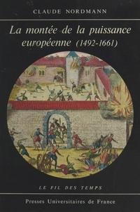 Claude Nordmann et Roland Mousnier - La montée de la puissance européenne, 1492-1661.