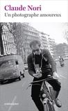 Claude Nori - Un photographe amoureux.