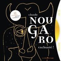 Claude Nougaro - Claude Nougaro, enchanté ! - 12 chansons pour toute la famille. 1 CD audio