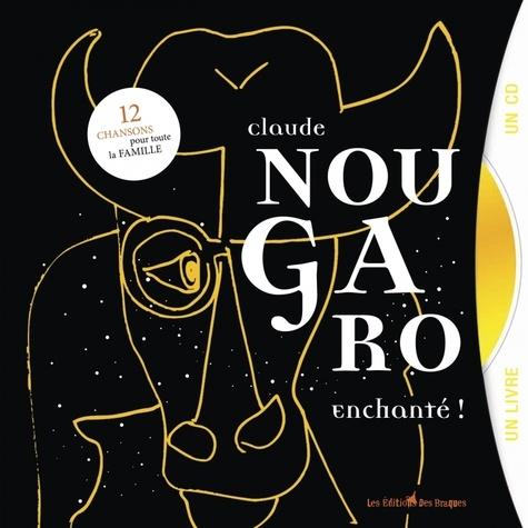Claude Nougaro, enchanté !. 12 chansons pour toute la famille  avec 1 CD audio