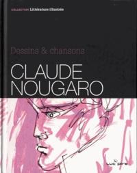 Claude Nougaro - Claude Nougaro - Dessins & Chansons.