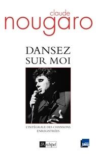 Claude Nougaro - Dansez sur moi - L'intégrale des chansons enregistrées.