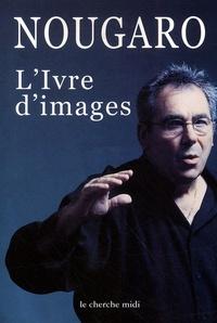 Claude Nougaro - L'Ivre d'images.