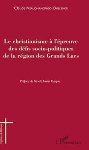 Claude Nsal'onanongo Omelenge - Le christianisme à l'épreuve des défis socio-politiques de la région des Grands Lacs.