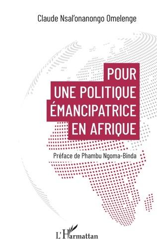 Pour une politique émancipatrice en Afrique