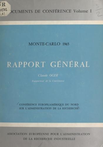 Conférence Europe-Amérique du Nord sur l'administration de la recherche. Monte-Carlo, 1965. Rapport général