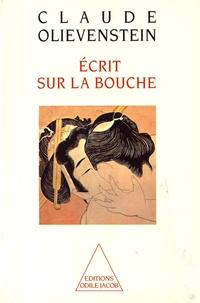 Claude Olievenstein - Ecrit sur la bouche.
