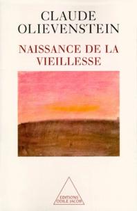 Claude Olievenstein - Naissance de la vieillesse.