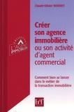 Claude-Olivier Bonnet - Créer son agence immobilière ou son activité d'agent commercial - Comment bien se lancer dans le métier de la transaction immobilière.