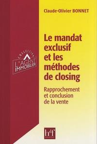 Claude-Olivier Bonnet - Le mandat exclusif et les méthodes de closing - Rapprochement et conclusion de la vente.
