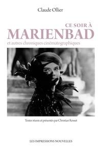 Claude Ollier - Ce soir à Marienbad et autres chroniques cinématographiques.