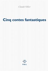 Claude Ollier - Cinq contes fantastiques.