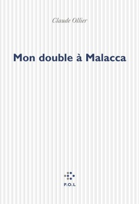 Claude Ollier - Mon double à Malacca.