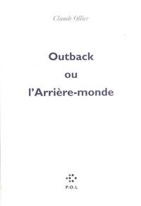 Claude Ollier - Outback ou l'Arrière-monde.