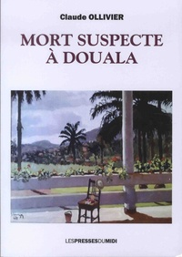 Claude Ollivier - Mort suspecte à Douala.