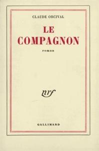Claude Orcival - Le compagnon.