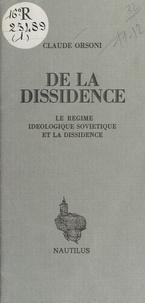 Claude Orsoni - De la dissidence : Le Régime idéologique soviétique et la dissidence.