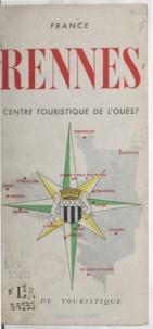 Claude Ouillon et Roger Bataille - Rennes - Centre touristique de l'Ouest, guide touristique.