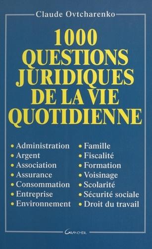 1000 questions juridiques de la vie quotidienne