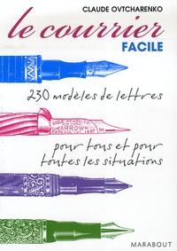 Claude Ovtcharenko - Le courrier facile - Modèles de lettres pour tous et pour toutes les situations.