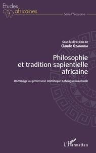 Claude Ozankom - Philosophie et tradition sapientielle africaine - Hommage au professeur Dominique Kahang'a Rukonkish.