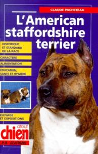Claude Pacheteau - L'american staffordshire terrier.
